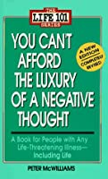You Can't Afford the Luxury of a Negative Thought (The Life 101)