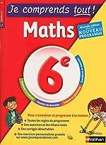 Maths 6ème - Je comprends tout - 225 exercices + cours - conforme au programme de 6e de Me Amaia Flous