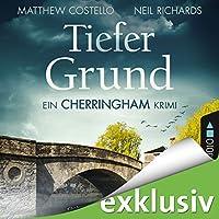 Tiefer Grund: Ein Cherringham-Krimi Hörbuch