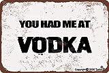 You Had Me At Vodka, 20,3 x 30,5 cm, in latta con scritta in lingua inglese 'You Had Me At Vodka' (lingua italiana non garantita)