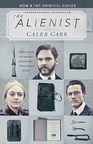 The Alienist: A Novel (Dr. Lazlo Kreizler Book 1) by [Caleb Carr]