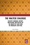 The Maltese Dialogue: Giuseppe Cambiano, History, Institutions, and Politics of the Maltese Knights 1554–1556