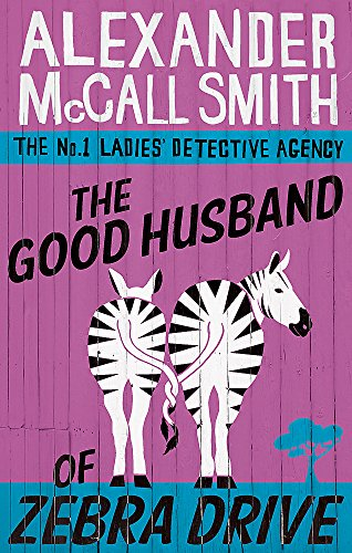The Good Husband of Zebra Drive (No. 1 Ladies' Detective Agency, Band 8)