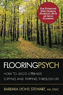 Flooring Psych: How to Avoid (Literally) Slipping and Tripping through Life