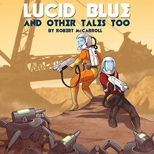 Lucid Blue: And Other Tales Too  audiobook cover art