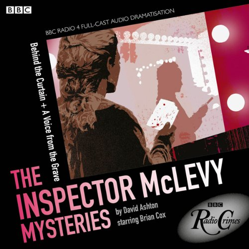 McLevy: Behind the Curtain & A Voice from the Grave (BBC Radio Crimes) audiobook cover art