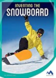 Inventing the Snowboard...