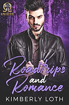 Roadtrips and Romance (Omega Mu Brothers Book 5) by [Kimberly Loth]