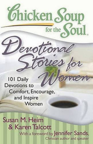 Image of Chicken Soup for the Soul: Devotional Stories for Women: 101 Daily Devotions to Comfort, Encourage, and Inspire Women