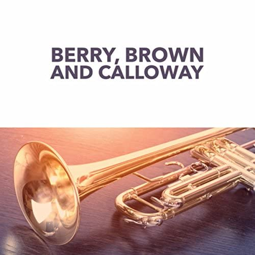 Chu Berry & His Orchestra, Cab Calloway & Les Brown