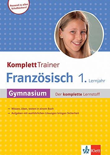 Klett KomplettTrainer Gymnasium Französisch 1. Lernjahr: Gymnasium - Der komplette Lernstoff