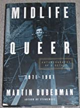 MIDLIFE QUEER: Autobiography of a Decade 1971-1981