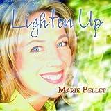 Lighten Up by Marie Bellet (2007-05-29)