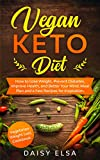 VEGAN KETO DIET: How to Lose Weight, Prevent Diabetes, Improve Health, and Better Your Mind. Meal Plan and a Few Recipes for Inspiration. Vegetarian Weight Loss Cookbook (English Edition)