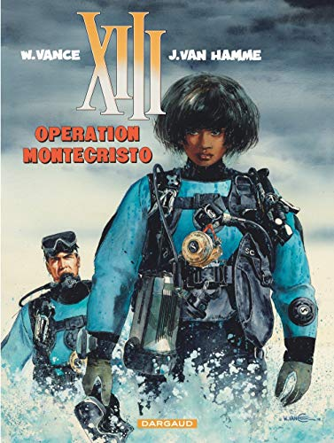 XIII: Operation Montecristo: Tome 16 (TREIZE (XIII) ANCIENNE COLLECT (16))