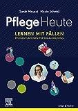 Pflege Heute, Lernen mit Fällen eBook: Pflegesituationen für die Ausbildung