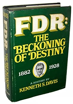 FDR: The Beckoning of Destiny 1882-1928: A History 0679748792 Book Cover