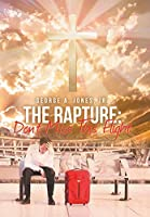 The Rapture: Don't Miss This Flight