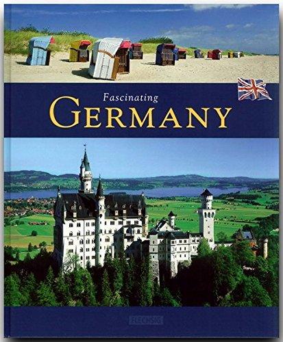 Fascinating GERMANY - Faszinierendes DEUTSCHLAND - Ein Bildband mit über 120 Bildern - FLECHSIG Verlag (Faszination)