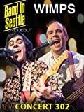 Various Artists - Band In Seattle: The Wimps Concert 302
