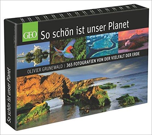 So schön ist unser Planet: 365 Fotografien von der Vielfalt der Erde
