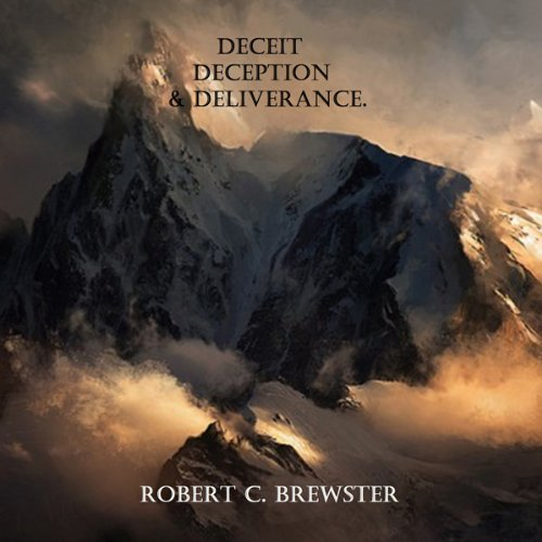 Deceit, Deception, & Deliverance audiobook cover art
