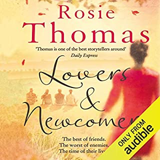 Lovers and Newcomers                   By:                                                                                                                                 Rosie Thomas                               Narrated by:                                                                                                                                 Rula Lenska                      Length: 15 hrs and 38 mins     24 ratings     Overall 3.9
