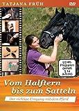 'Vom Halftern bis zum Satteln' von Tatjana Früh