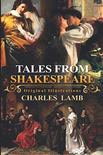 Tales from Shakespeare : (Illustrated) With Original Illustrations