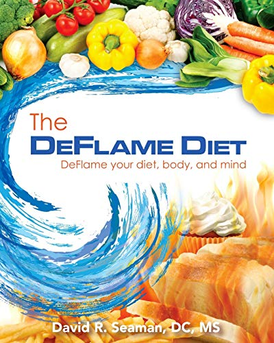 The Deflame Diet: DeFlame your diet  body  and mind