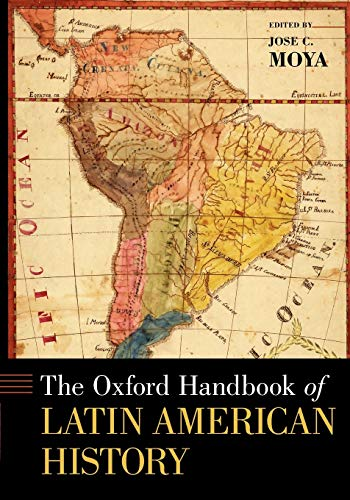 The Oxford Handbook of Latin American History (Oxford Handbooks)