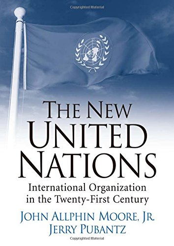 The New United Nations: International Organization in the...
