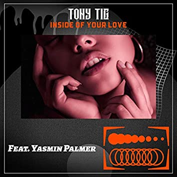 Inside of Your Love (feat. Yasmin Palmer)