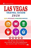 Las Vegas Travel Guide 2020: Shops, Arts, Entertainment and Good Places to Drink and Eat in Las Vegas, Nevada (Travel Guide 2020)