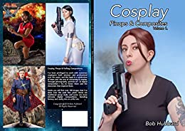 Cosplay Pinups & Composites (Volume Book 1) by [Bob Hubbard]