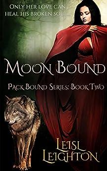 Moon Bound (Pack Bound Book 2) by [Leisl Leighton]