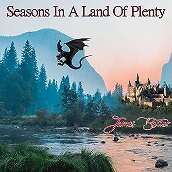Seasons in a Land of Plenty