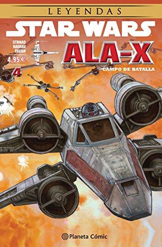 Star Wars Ala X nº 04/10: Campo de batalla (Star Wars: Cómics Leyendas)