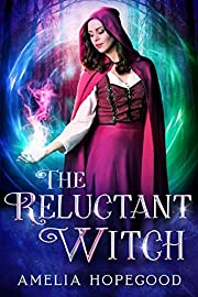 The Reluctant Witch: A Paranormal Cozy Mystery (The Imperfect Witch series Book 1)