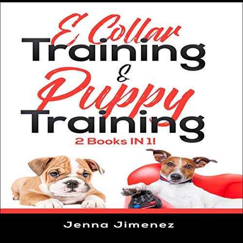 E Collar Training and Puppy Training  By  cover art