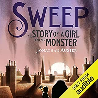 Sweep     The Story of a Girl and Her Monster              By:                                                                                                                                 Jonathan Auxier                               Narrated by:                                                                                                                                 Sarah Coomes                      Length: 8 hrs and 14 mins     140 ratings     Overall 4.8