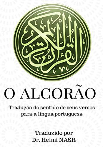 O Alcorão: Tradução do sentido do nobre Alcorão para a língua portuguesa