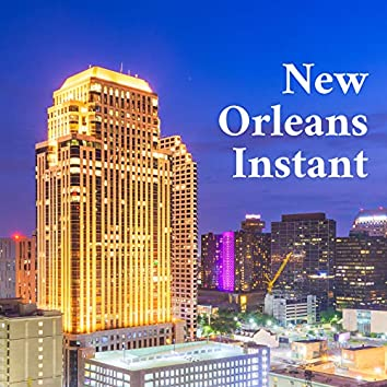 New Orleans Instant – Classical Jazz Music 2021