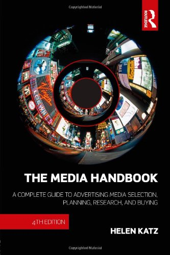 The Media Handbook: A Complete Guide to Advertising Media Selection, Planning, Research, and Buying (Routledge Communica