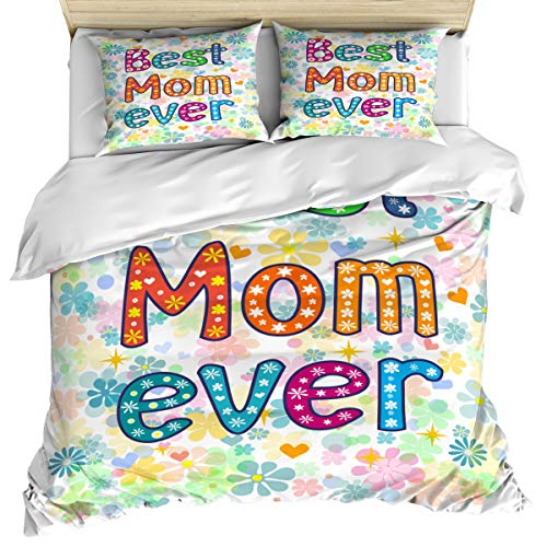 Happy Mother's Day 3 Piece Bedding Set Comforter Cover King Size, Word Best Mom Ever Flower Backdrop, 3 pcs Duvet Cover Set Bedspread Daybed with Zipper Closure for Childrens/Kids/Teens/Adults
