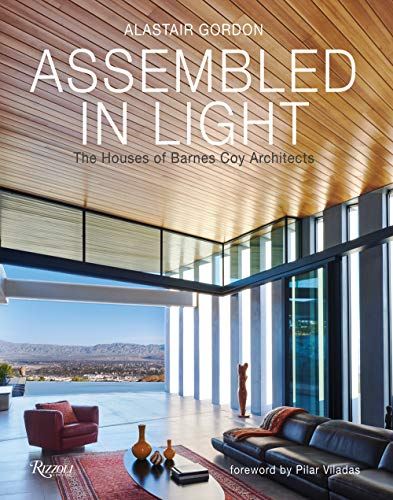 Compare Textbook Prices for Assembled in Light: The Houses of Barnes Coy Architects  ISBN 9780847868582 by Gordon, Alastair,Viladas, Pilar