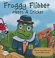 Froggy Flibbet Meets A Cricket (Dyslexic Inclusive)