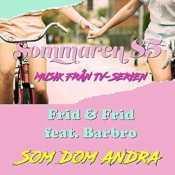 Som dom andra (feat. Barbro) [Musik från TV-serien Sommaren 85]