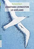 Jonathan Livingston le goéland de Bach. Richard (2010) Broché