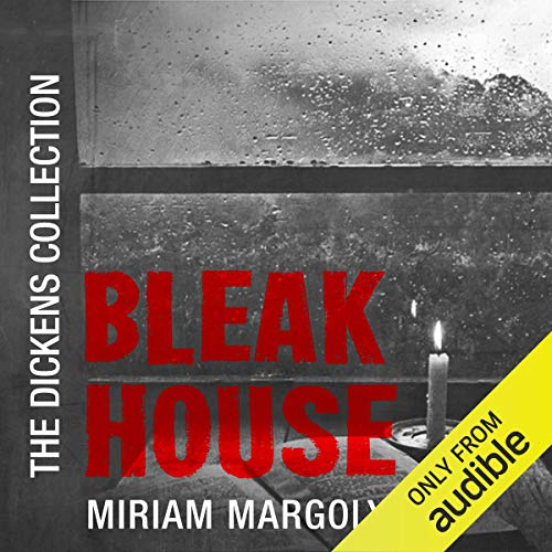 Bleak House: The Audible Dickens Collection
